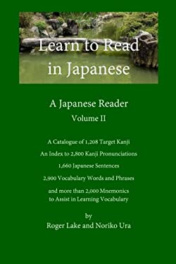 Learn to Read in Japanese, Volume II: A Japanese Reader (Volume 2)