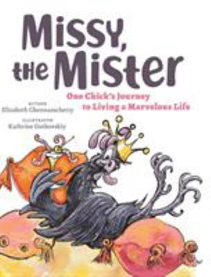 Missy, the Mister: One Chick's Journey to Living a Marvelous Life