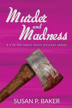 Murder and Madness: No. 3 in the Mavis Davis Mystery Series (Mavis Davis Mysteries)