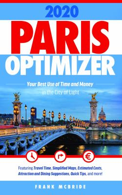 Paris Optimizer 2020: Your Best Use of Time and Money in the City of Light