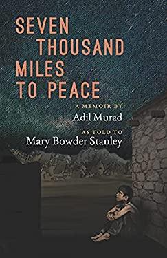 Seven Thousand Miles to Peace: A Memoir