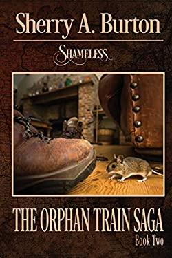 Shameless (Orphan Train Saga)