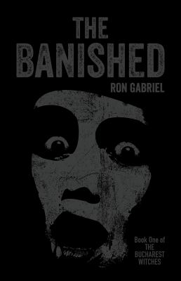 The Banished: A Supernatural Thriller (The Bucharest Witches)