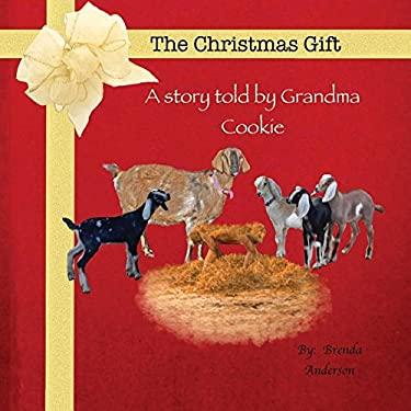 The Christmas Gift: A story told by Grandma Cookie (The Farmers Wife Series)
