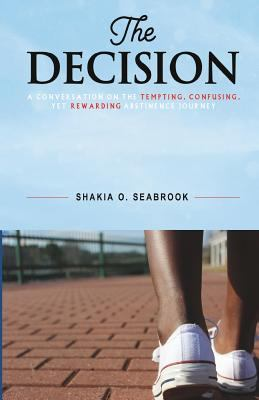 The Decision: A conversation on the tempting, confusing, yet rewarding abstinence journey