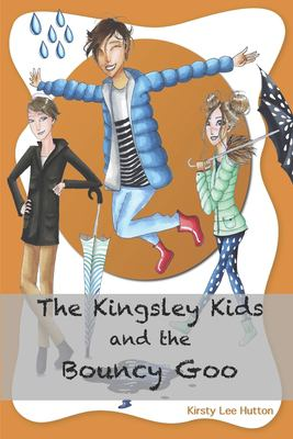 The Kingsley Kids and the Bouncy Goo