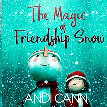The Magic of Friendship Snow