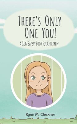 There's Only One You! A Gun Safety Book for Children