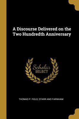 A Discourse Delivered on the Two Hundredth Anniversary
