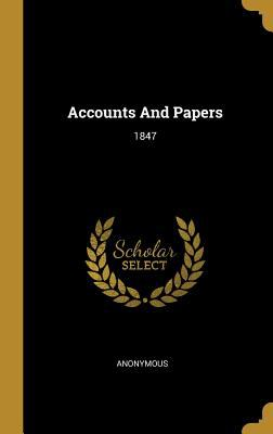 Accounts And Papers: 1847