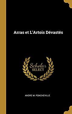 Arras et L'Artois Dvasts (French Edition)