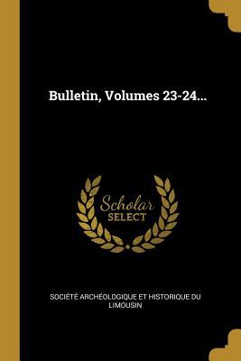 Bulletin, Volumes 23-24... (French Edition)