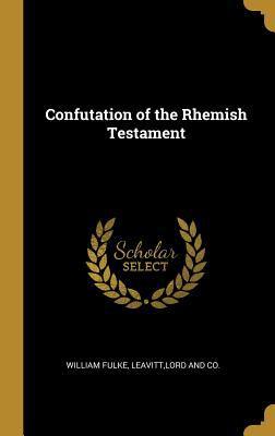 Confutation of the Rhemish Testament