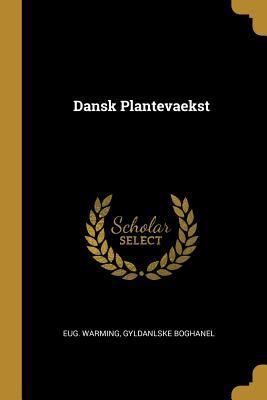 Dansk Plantevaekst (Danish Edition)