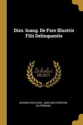 Diss. Inaug. De Foro Illustris Filii Delinquentis