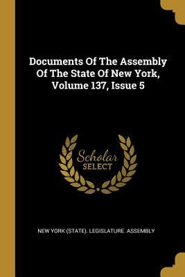Documents Of The Assembly Of The State Of New York, Volume 137, Issue 5