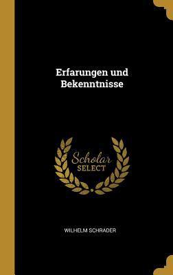 Erfarungen Und Bekenntnisse (German Edition)