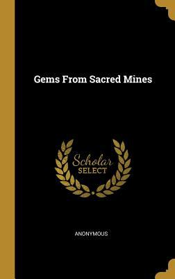 Gems from Sacred Mines