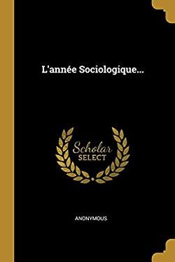L'anne Sociologique... (French Edition)