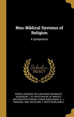 Non-Biblical Systems of Religion: A Symposium