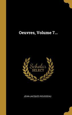Oeuvres, Volume 7... (French Edition)