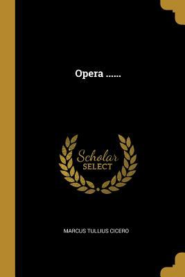 Opera ...... (Latin Edition)