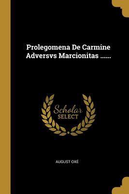 Prolegomena De Carmine Adversvs Marcionitas ...... (German Edition)