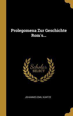 Prolegomena Zur Geschichte Rom's... (German Edition)