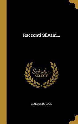 Racconti Silvani... (Italian Edition)