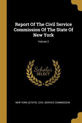 Report Of The Civil Service Commission Of The State Of New York; Volume 2