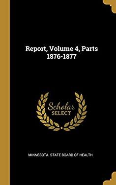 Report, Volume 4, Parts 1876-1877