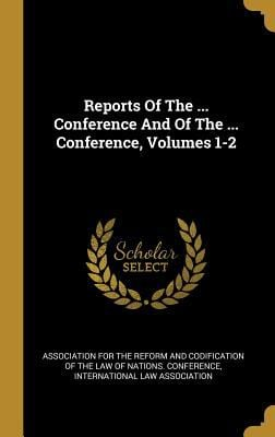 Reports Of The ... Conference And Of The ... Conference, Volumes 1-2