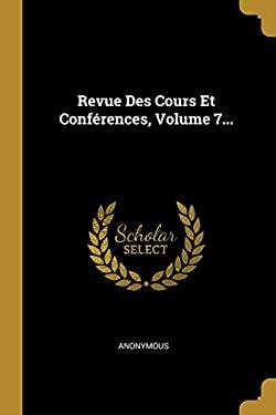 Revue Des Cours Et Confrences, Volume 7... (French Edition)