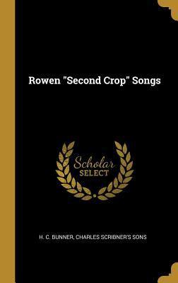 Rowen Second Crop Songs