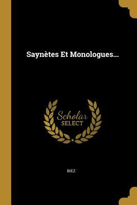 Sayntes Et Monologues... (French Edition)