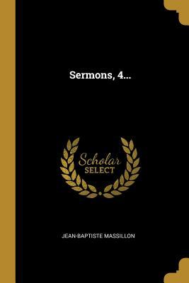Sermons, 4... (French Edition)