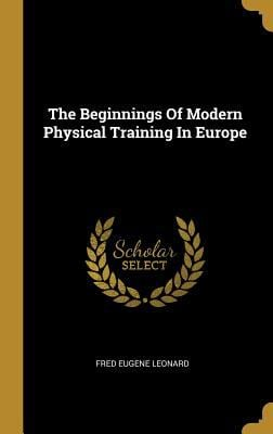 The Beginnings Of Modern Physical Training In Europe