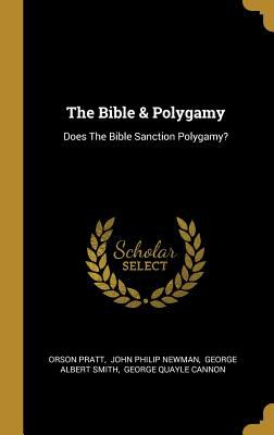 The Bible & Polygamy: Does The Bible Sanction Polygamy?
