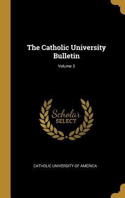 The Catholic University Bulletin; Volume 3