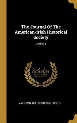 The Journal Of The American-irish Historical Society; Volume 5