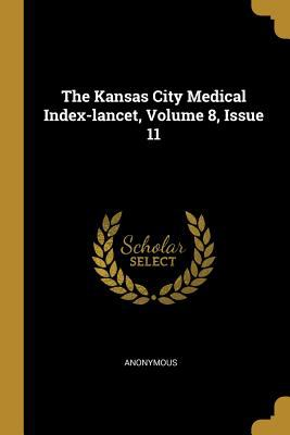 The Kansas City Medical Index-Lancet, Volume 8, Issue 11