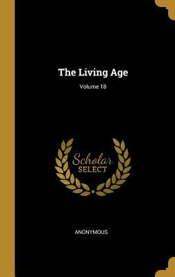 The Living Age; Volume 18