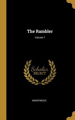 The Rambler; Volume 7