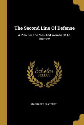 The Second Line Of Defense: A Plea For The Men And Women Of To-morrow