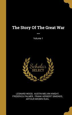 The Story Of The Great War ...; Volume 1