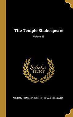 The Temple Shakespeare; Volume 35