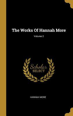 The Works Of Hannah More; Volume 2