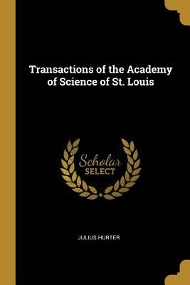 Transactions of the Academy of Science of St. Louis