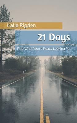 21 Days: Find What You're Really Looking For