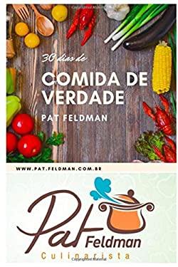 30 Dias de Comida de Verdade: Um guia para voc comer comida de verdade e muita variedade (Portuguese Edition)